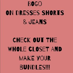 Other - BOGO BUY ONE GET ONE!! Dresses, shorts,jeans
